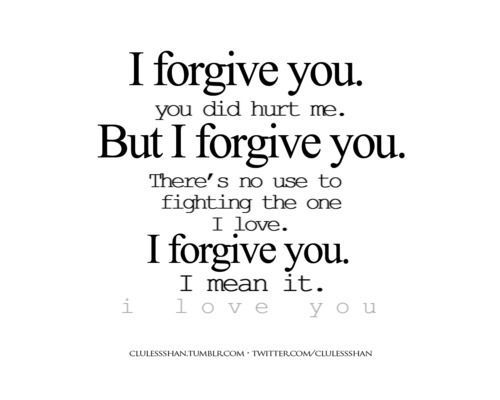 Love Quotes For Him To Forgive Me : hurt me quotes life love quotes i forgive you forgiveness quotes words ...