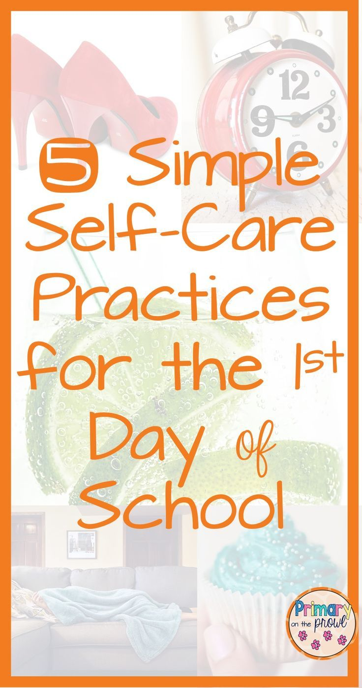 5 Simple Self Care Practices for the First Day of School