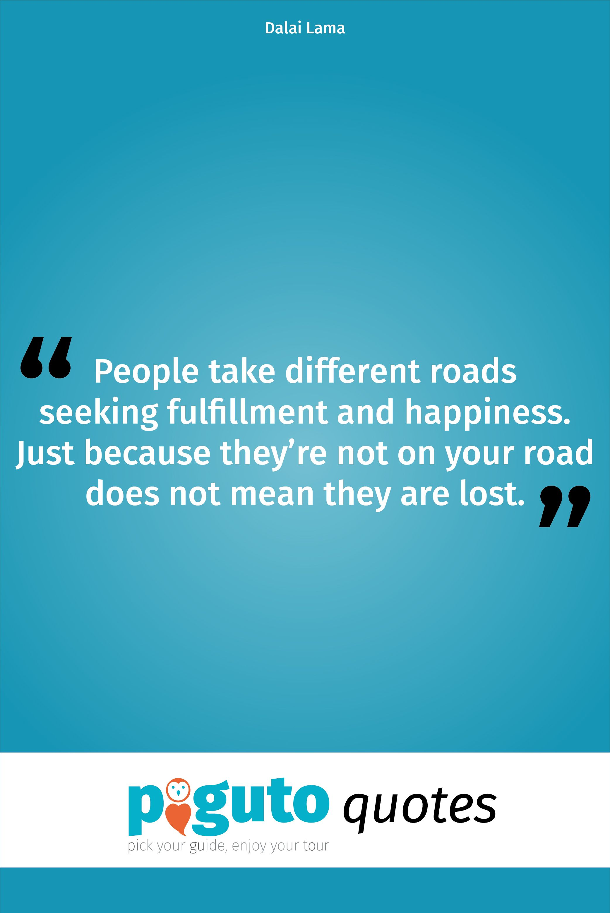 "Fulfillment Quotes Travel Quote ""people Take Different Roads Seeking Fulfillment And"