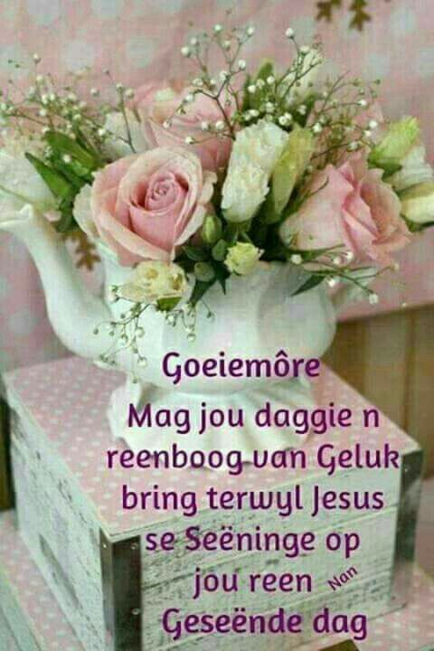 Pin by esme duvenhage on goeiemre pinterest afrikaans morning goeie more afrikaans daughters sons birthday cards father greeting cards for birthday pai anniversary cards m4hsunfo