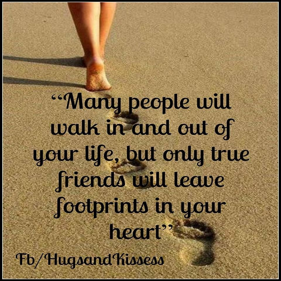 Quote About Distance And Friendship True Friends Will Leave Footprints In Your Heart Life Quotes