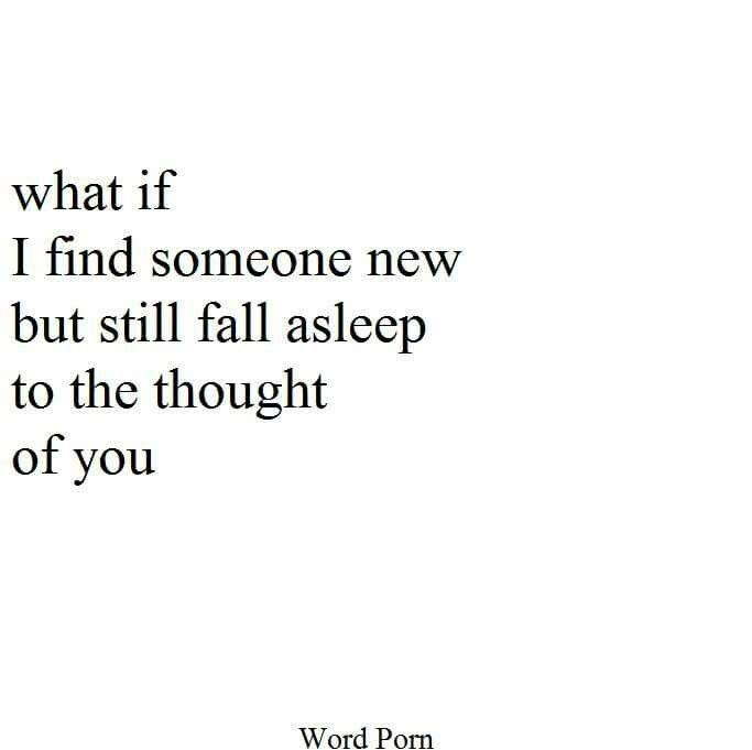 What if I find someone new but still fall asleep to the ...