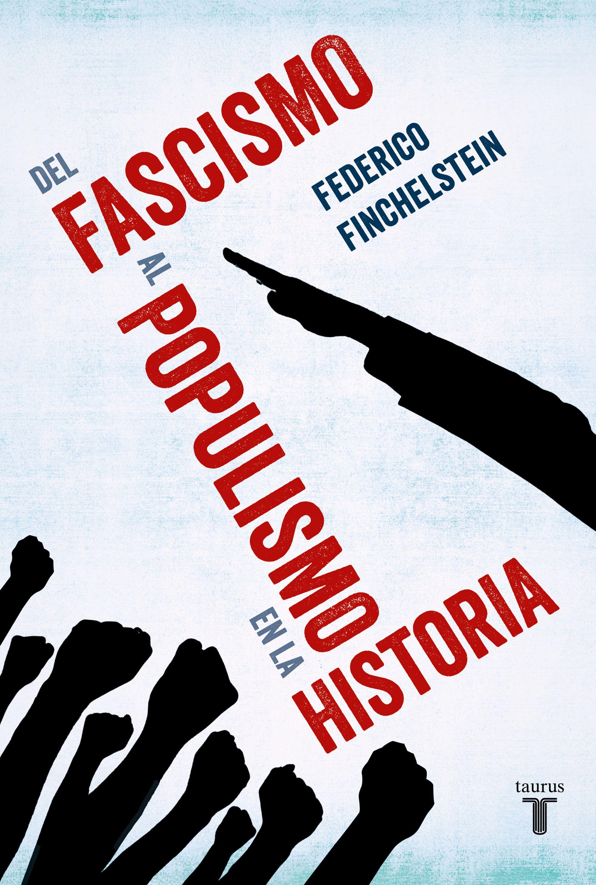 Finchelstein, Federico: Del fascismo al populismo en la