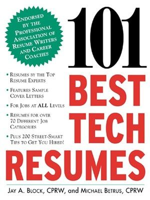 101 Best Tech Resumes by Jay A Block -- Create a resume that