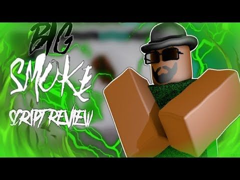 Roblox Big Smoke Script Showcase Review Ep1ft Jakeifty
