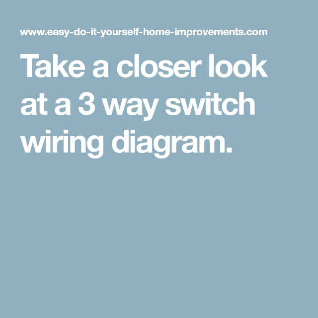 Take a closer look at a 3 way switch wiring diagram. | Electrical ...