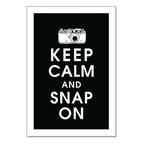 Keep calm and snap on 13x19 poster black and white by keepcalmshop ❤