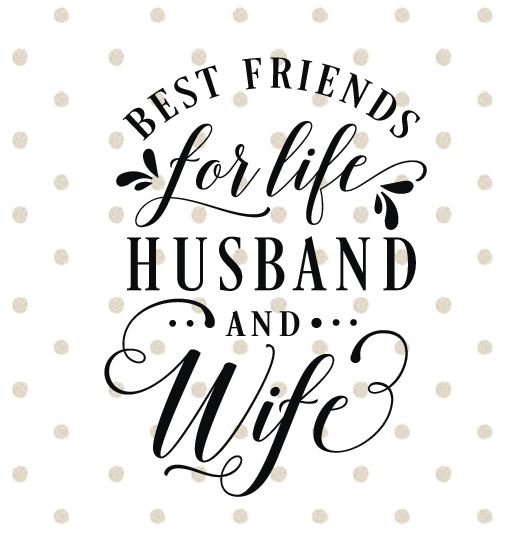 Wedding Love Quote Best Friends For Life Husband And Wife Love
