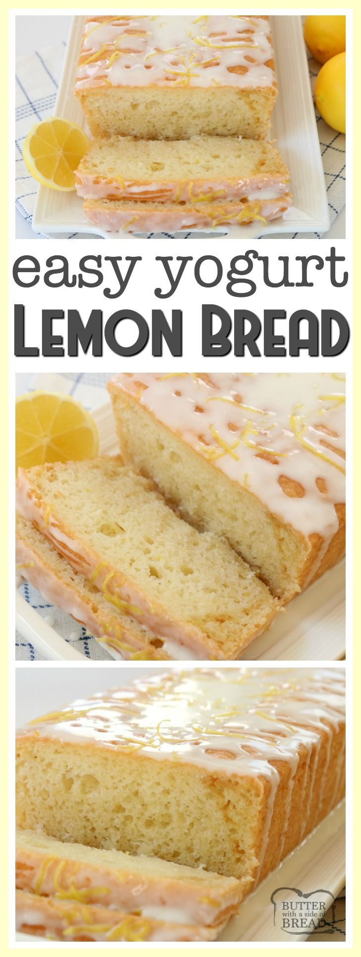 Yogurt Lemon Bread is made with tangy lemon yogurt & topped with a sweet lemon glaze. Incredible flavor and perfectly light & moist lemon bread recipe. The addition of yogurt to this lemon bread recipe is such a great idea as it keeps the bread moist and adds a nice delicate texture. Easy #Lemon #Bread #recipe from Butter With A Side of Bread #baking #yogurt #quick