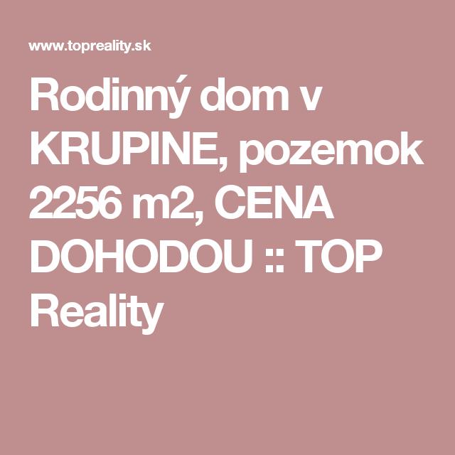 Rodinný dom v KRUPINE, pozemok 2256 m2, CENA DOHODOU :: TOP Reality