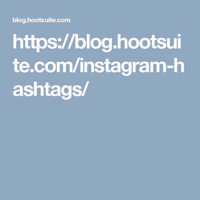 https://blog.hootsuite.com/instagram-hashtags/