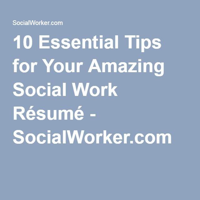 10 Essential Tips for Your Amazing Social Work Résumé - SocialWorker