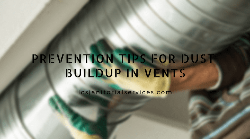 Prevention Tips For Dust Buildup in Vents Cleaning air