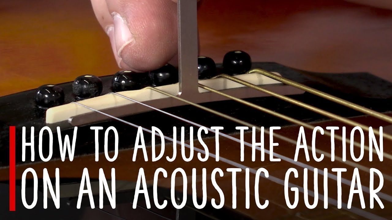 How to adjust the action on an acoustic guitar youtube