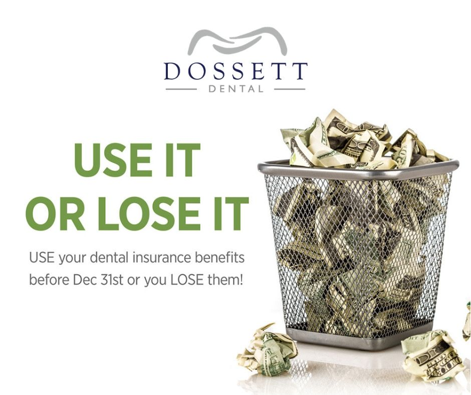 Do You Have Dental Benefits That Have Not Been Used Up This Year