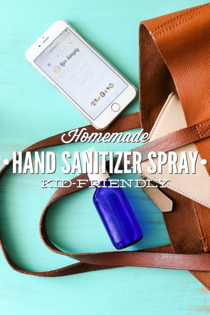Homemade Hand Sanitizer Spray Kid Friendly Hand Sanitizer Kid