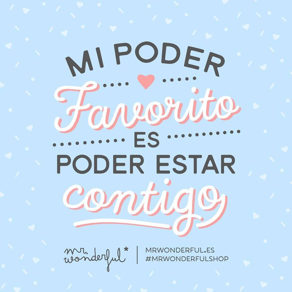 Mi Poder Favorito Es Poder Estar Contigo Mr Wonderful Amor
