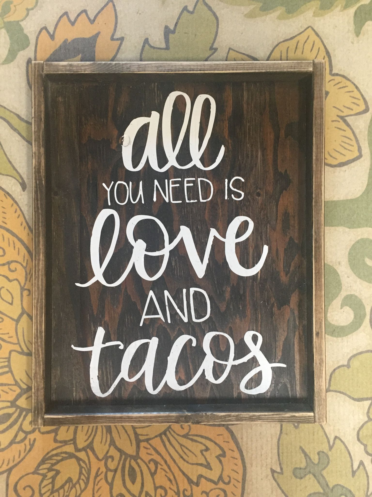 All You Need Is Love And Tacos Small Chalkboard Signs Diy Wood Signs Painted Wood Signs