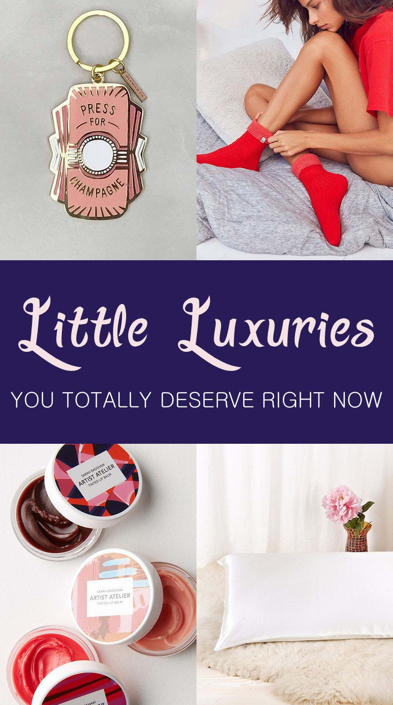 31 Little Luxuries You Totally Deserve Right