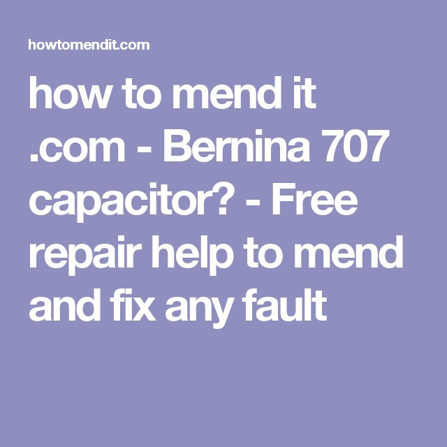 How To Mend It Bernina 40 Capacitor Free Repair Help To Simple Sewing Machine Mechanic Jobs In Cape Town