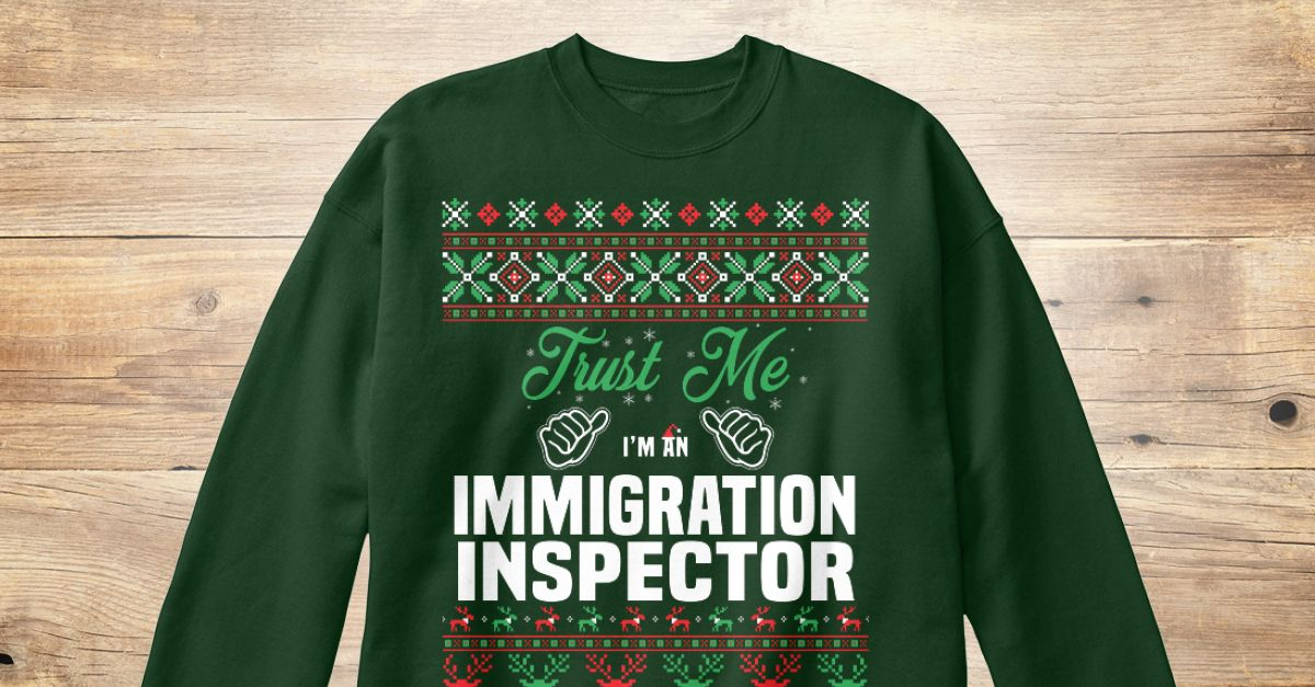 If You Proud Your Job, This Shirt Makes A Great Gift For You And Your Family.  Ugly Sweater  Immigration Inspector, Xmas  Immigration Inspector Shirts,  Immigration Inspector Xmas T Shirts,  Immigration Inspector Job Shirts,  Immigration Inspector Tees,  Immigration Inspector Hoodies,  Immigration Inspector Ugly Sweaters,  Immigration Inspector Long Sleeve,  Immigration Inspector Funny Shirts,  Immigration Inspector Mama,  Immigration Inspector Boyfriend,  Immigration Inspector Girl…