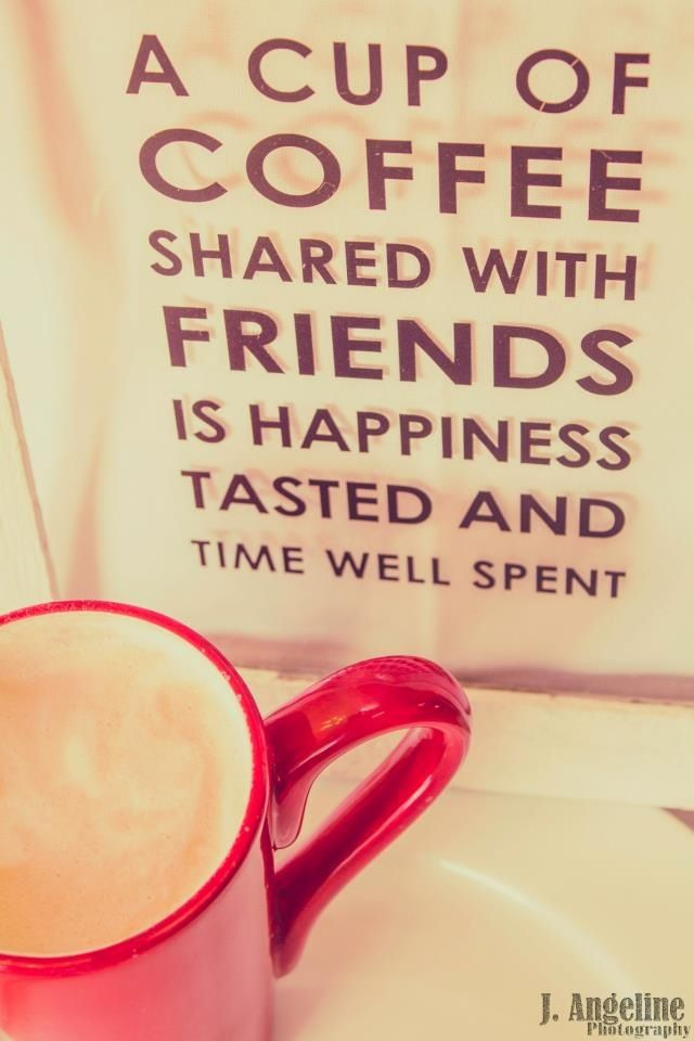 a cup of coffee shared friends is happiness tasted and time