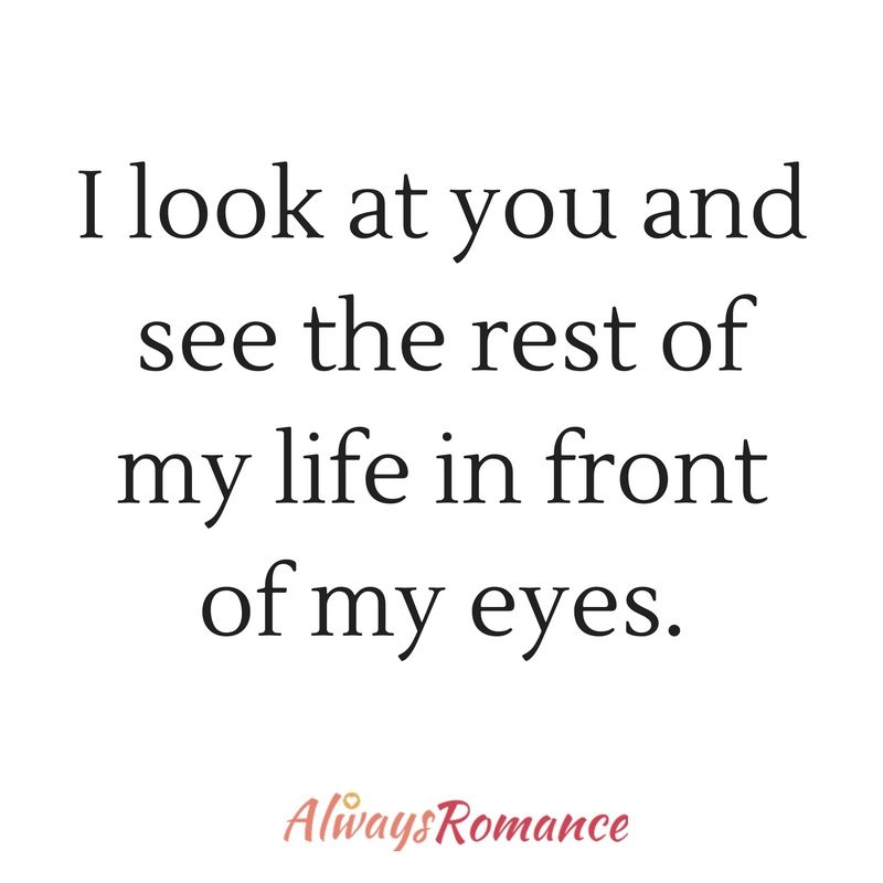 Delightful I Look At You And See The Rest Of My Life In Front Of My Eyes Pictures