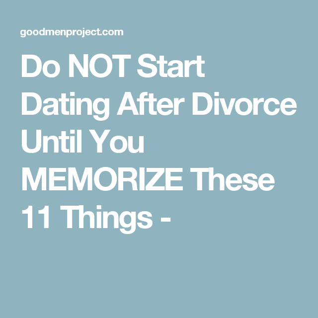 When should i start dating after divorce