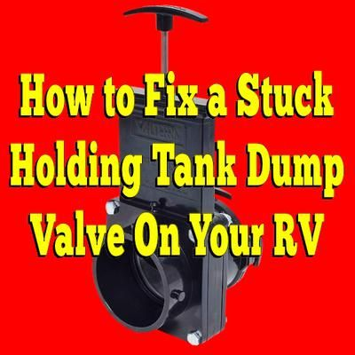 How To Fix A Stuck Holding Tank Dump Valve On Your Rv The Black Water Tank Valve Is Stuck And I Can T Get It Open I Have Tried To Fl Rv