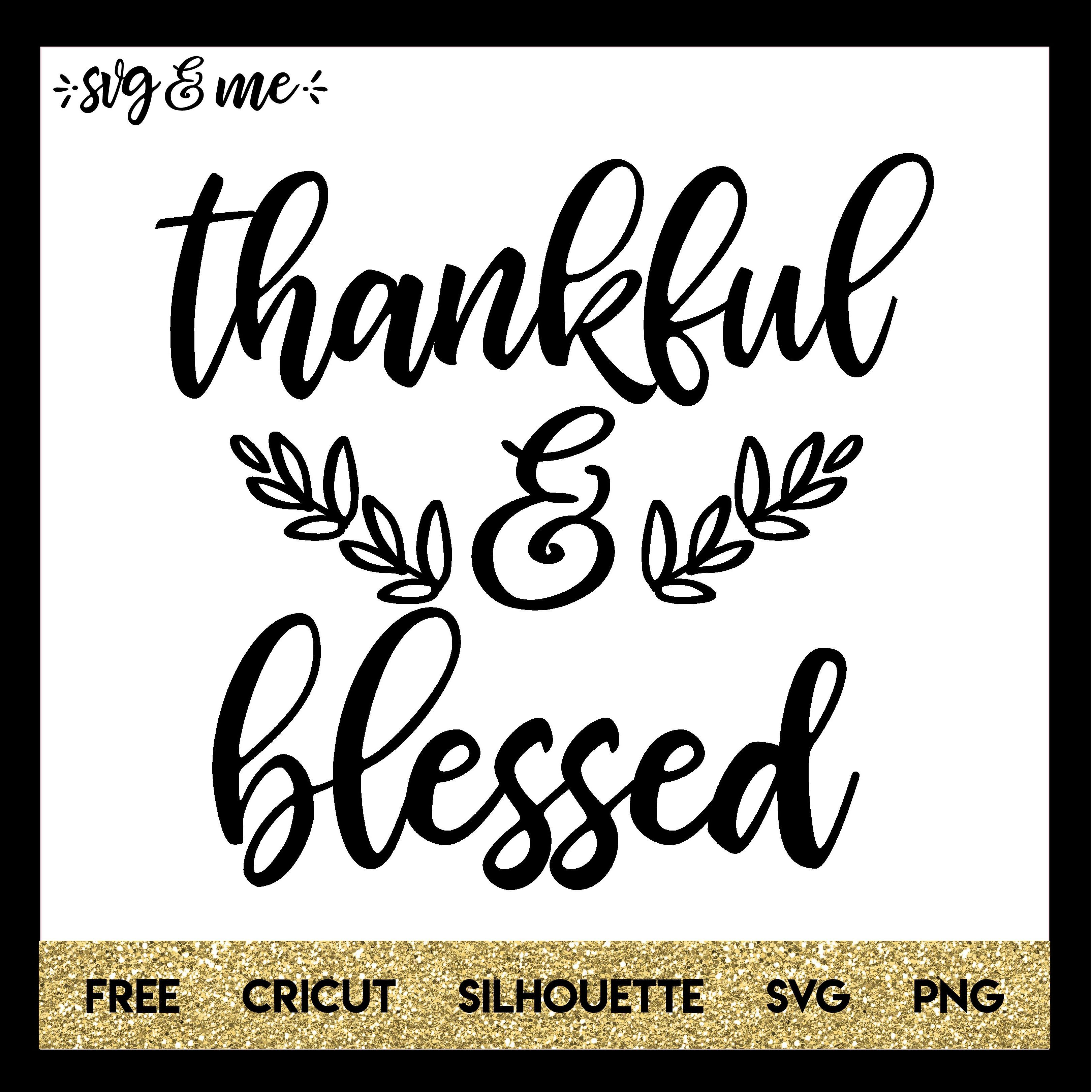 Thankful And Blessed For Thanksgiving Svg Me Cricut Thankful And Blessed Free Cricut Images