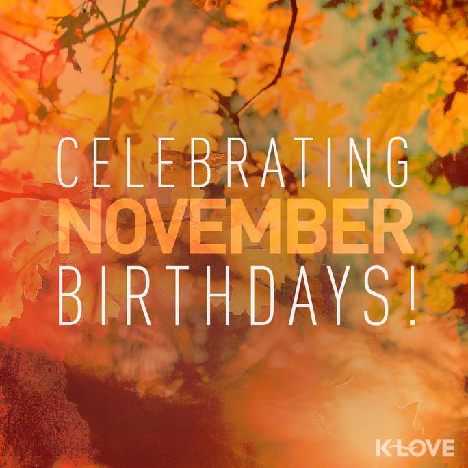 Happy Birthday November babies! November birthdays