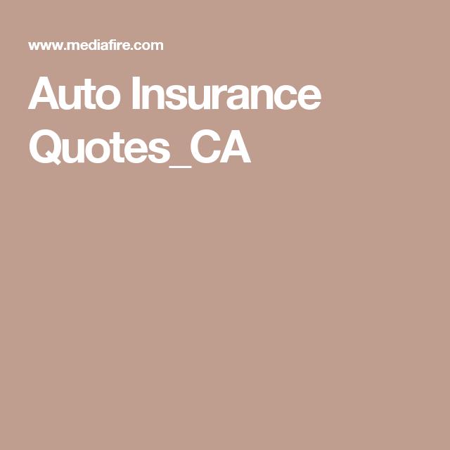 Auto Insurance Quotes Ca Auto Insurance Quotes Insurance Quotes