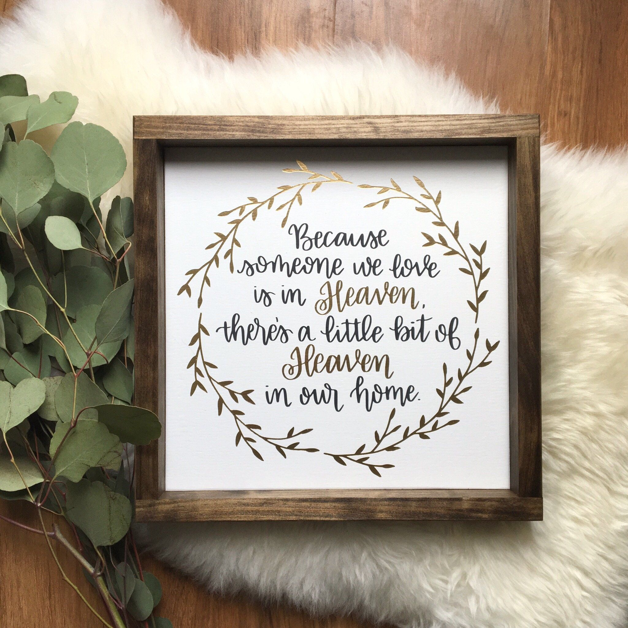 Because Someone We Love Is In Heaven There/'s A Bit Of Heaven In Our Home Frame