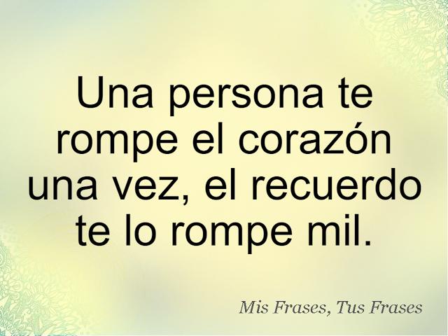 Mis Frases, Tus Frases: Una persona te rompe