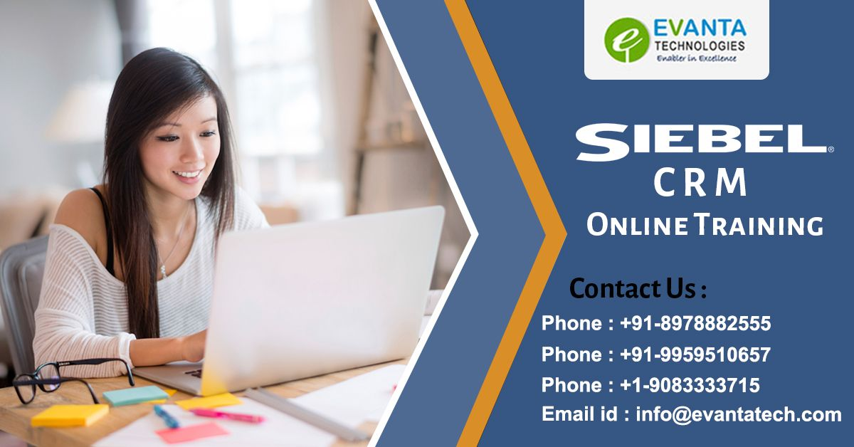 We provides Best Siebel CRM Online Training With the
