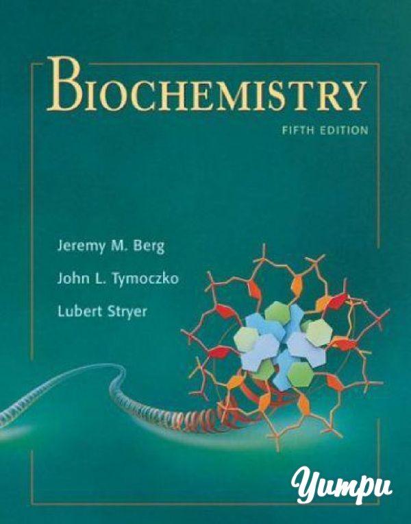 Biochemistry 5th Ed Jeremy M Berg John L Tymoczko Lubert Stryer Magazine With 3029 Pages Biochemistry Biology Textbook Physics Books