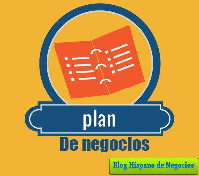 plan de negocios definición uso y ejemplos ideas de negocio