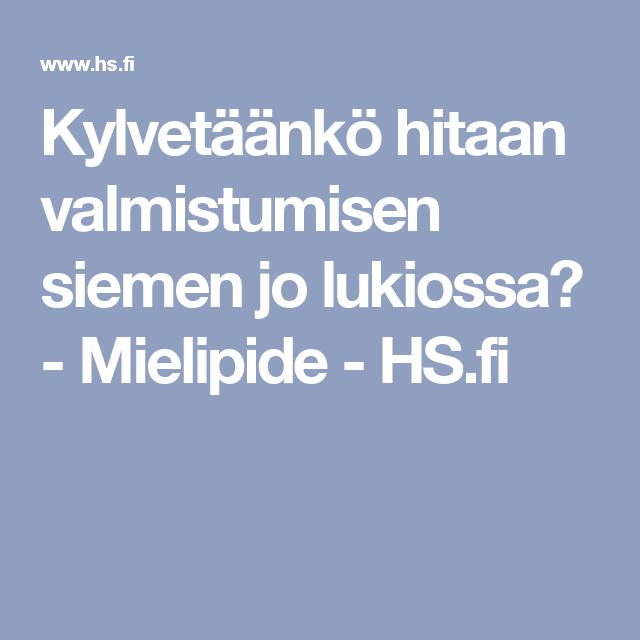 Kylvetäänkö hitaan valmistumisen siemen jo lukiossa? - Mielipide - HS.fi