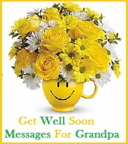 Sample Get Well Soon Messages And Wishes: Grandpa | Get Well Soon Wishes  And Messages | Pinterest | Messages