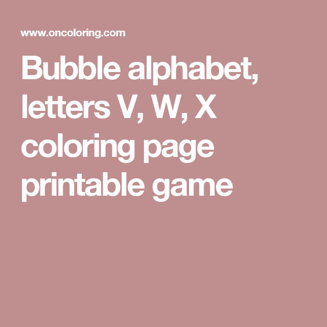 Bubble Alphabet Letters V W X Coloring Page Printable Game Diy