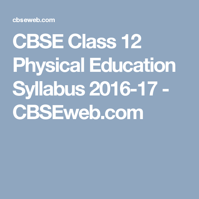 Cbse class 12 physical education syllabus 2016 17 cbseweb cbse class 12 physical education syllabus 2016 17 cbseweb malvernweather Images