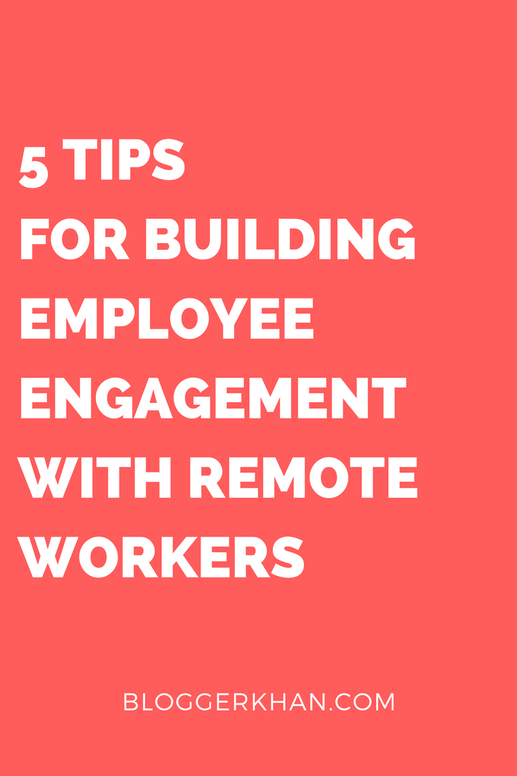 Stay At Home Mom Jobs Ideas: 5 Tips For Building Employee Engagement With Remote