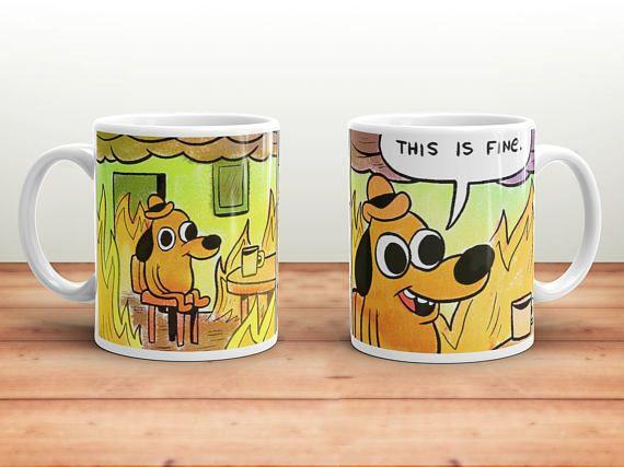 This Is Fine Mug   This Is Fine Meme   Meme Gift   Funny Mug