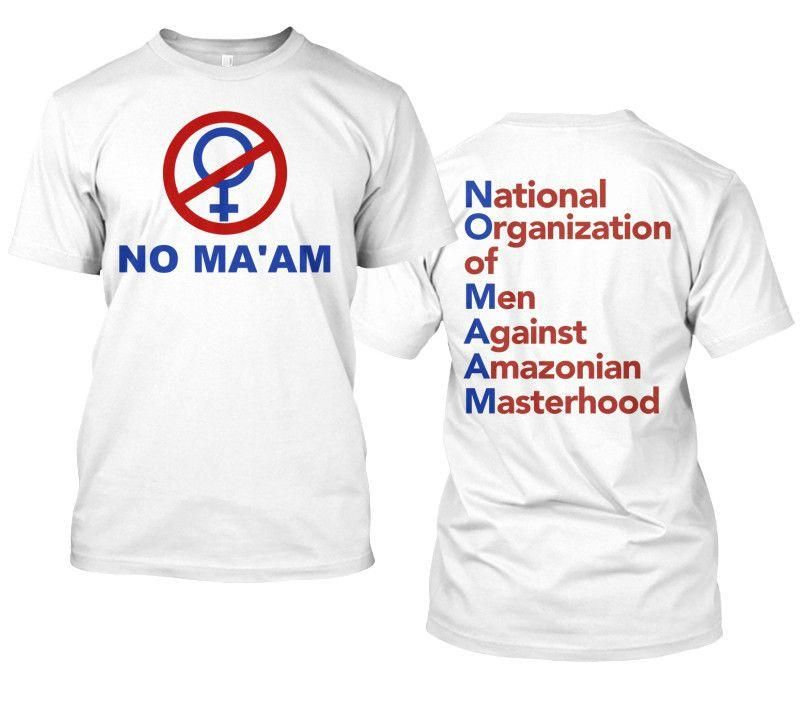 No Maam T Shirt National Organization Of Men Against