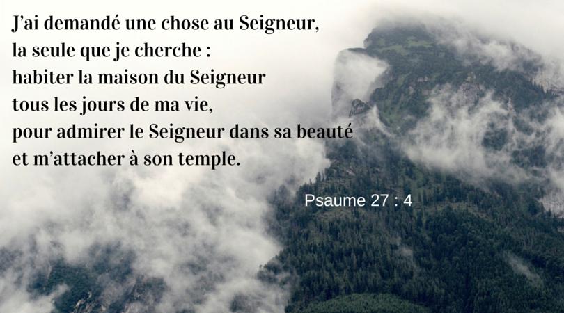 Extrait des lectures du 17 avril 2015 - Psaume 27 : 4 | Psaumes, Psaume 27,  Texte biblique