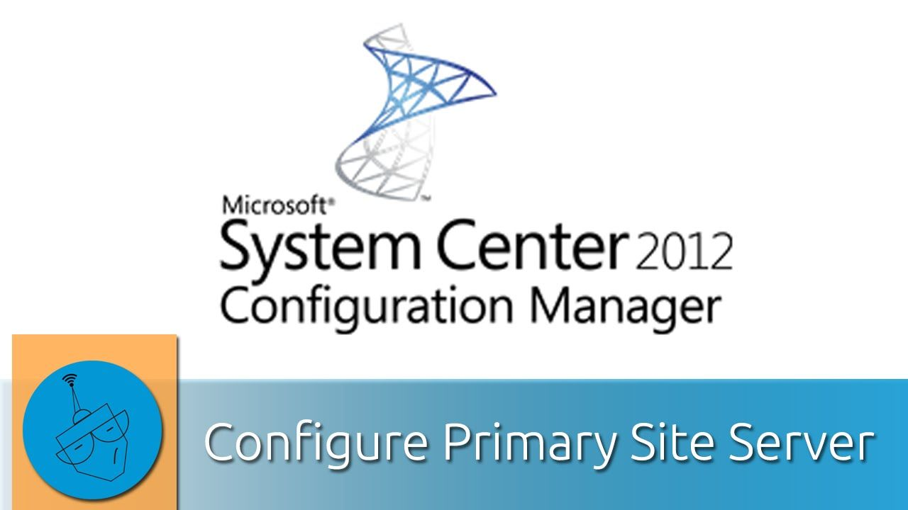 Sccm 2012 Hierarchy With Cas Install The Primary Server Part