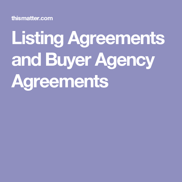Listing Agreements And Buyer Agency Agreements Real Estate