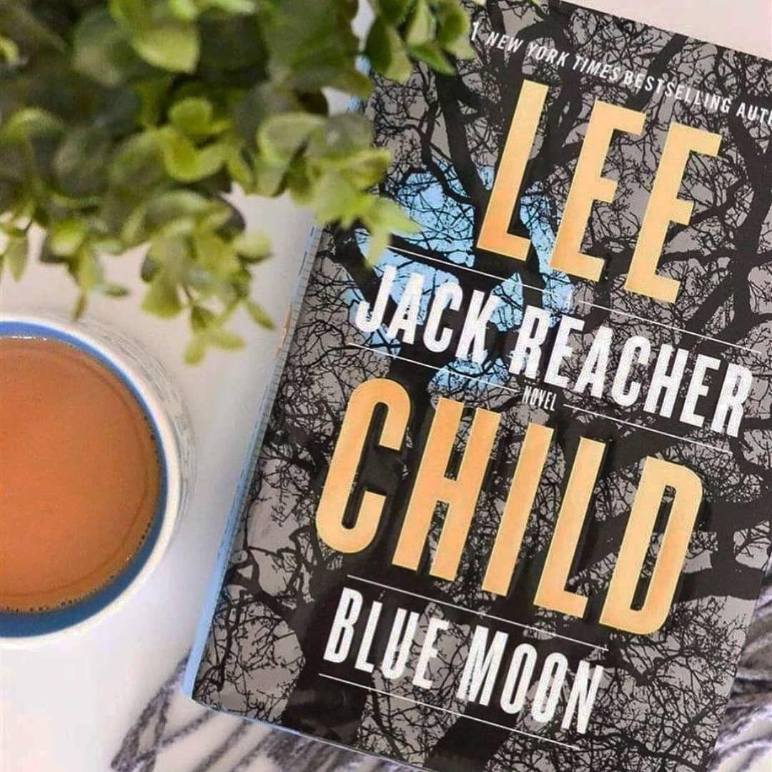 Book Review Blue Moon A Jack Reacher Novel 24 Lee Child Jack Reacher Blue Moon Lee Child