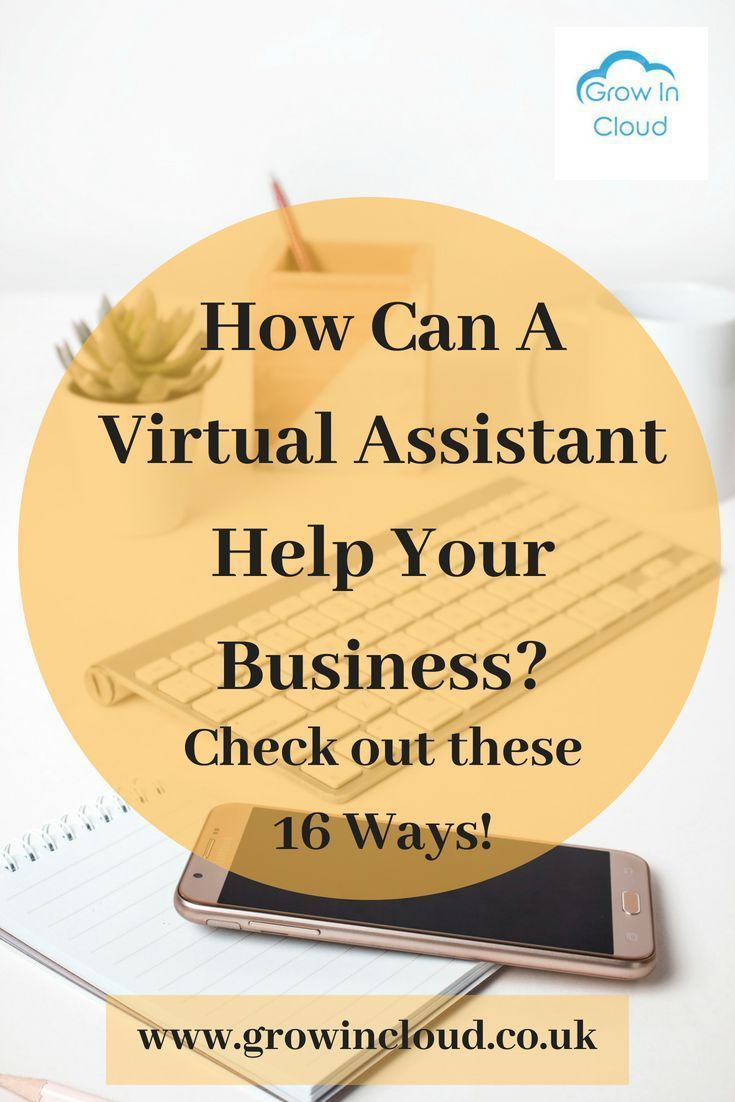 16 Ways A Virtual Assistant Can Help Your Business Assistin It