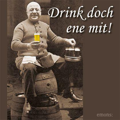 Drink Doch Ene Mit Der Kolsche Kobes Kolsch Kolsch Spruch Koln Deutschland